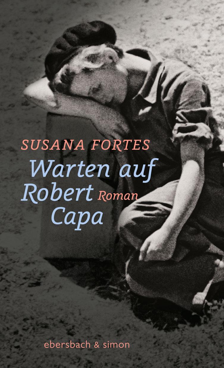 """Lesetipp: """"Warten auf Robert Capa"""" von Susana Fortes"""